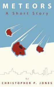 Meteors Short Story by Christopher P. Jones