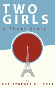 Two Girls: A Short Story by Christopher P. Jones