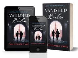 Vanished in Berlin novel by Christopher P Jones