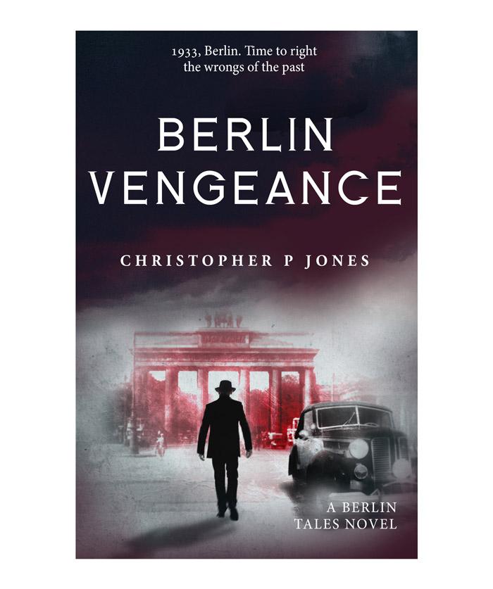 Berlin Vengeance, historical fiction set in 1930s Germany