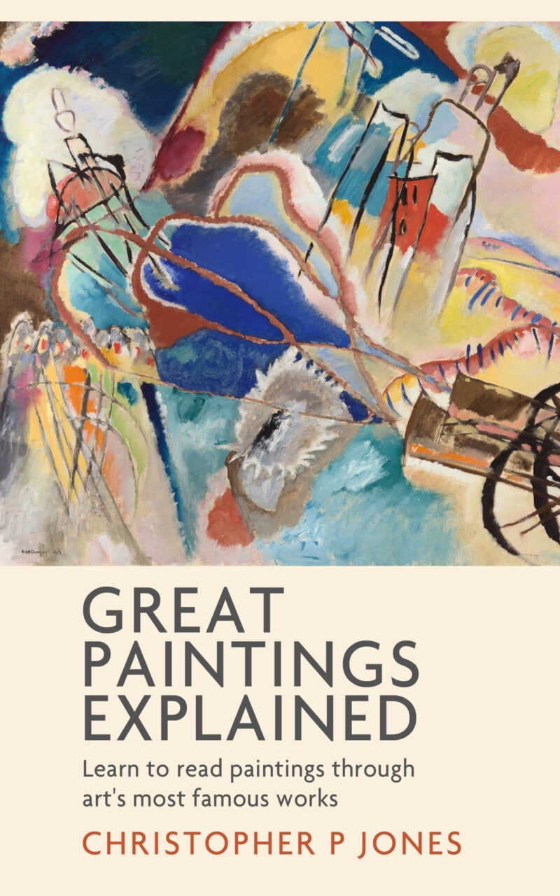 Great Paintings Explained by Christopher P Jones